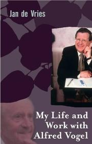 Cover of: My Life and Work with Alfred Vogel