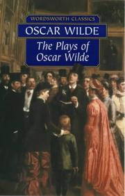 The plays of Oscar Wilde by Oscar Wilde