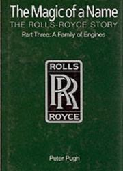 Cover of: The Magic of a Name: The Rolls-Royce Story, Pt. 3
