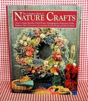Cover of: The complete book of nature crafts | Eric Carlson