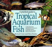 A Practical Guide to Tropical Aquarium Fish by Richard Crow, Dave Keeley