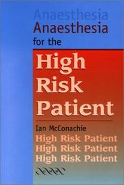 Anaesthesia for the High Risk Patient by Ian McConachie