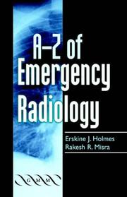 A-Z of emergency radiology by Erskine J. Holmes