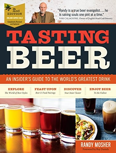 Tasting Beer, 2nd Edition by Randy Mosher