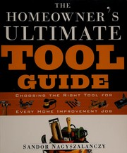 Cover of: The Homeowner's Ultimate Tool Guide | Sandor Nagyszalanczy