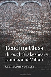 Cover of: Reading Class through Shakespeare, Donne, and Milton | Christopher Warley