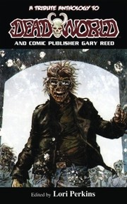 Cover of: A Tribute Anthology to Deadworld and Comic Publisher Gary Reed