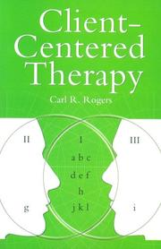 Client-centered therapy by Rogers, Carl R.