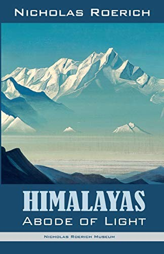 Himalayas - Abode of Light by Nicholas Roerich