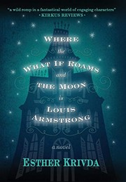 Cover of: Where the What If Roams and the Moon Is Louis Armstrong
