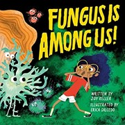 Cover of: Fungus Is Among Us! |