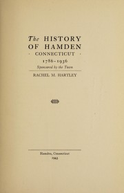 Cover of: The history of Hamden, Connecticut, 1786-1936 | Rachel M. Hartley