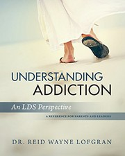 Cover of: Understanding Addiction | Dr. Reid Wayne Lofgran
