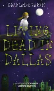 Cover of: Living Dead in Dallas (Southern Vampire Mysteries, Book 2)