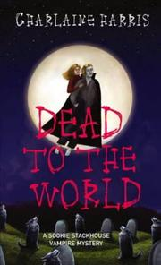 Cover of: Dead To The World (Southern Vampire Mysteries, Book 4)