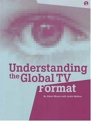 Cover of: Understanding the global TV format |