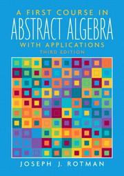 Cover of: A first course in abstract algebra | Joseph J. Rotman