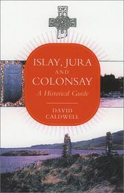 Cover of: Islay, Jura and Colonsay | David H. Caldwell