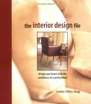 Cover of: The interior design file: design your home with the confidence of a professional