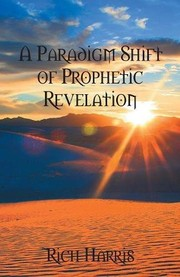 Cover of: A Paradigm Shift  of  Prophetic Revelation