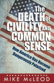 Cover of: The Death of Civility and Common Sense