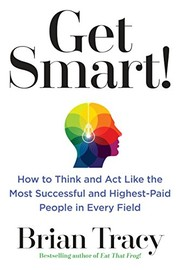 Cover of: Get Smart! | Brian Tracy
