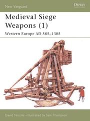 Cover of: Medieval Siege Weapons (1): Western Europe AD 585-1385