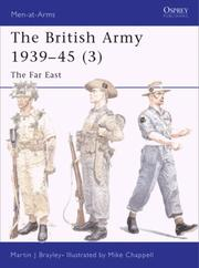 Cover of: The British Army 1939-45 (3): The Far East (Men-at-Arms) | Edward Wedlake Brayley