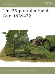 Cover of: The 25-pounder Field Gun 1939-72 | Chris Henry