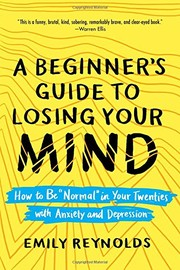 Cover of: A Beginner's Guide to Losing Your Mind