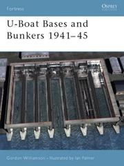 Cover of: U-Boat Bases and Bunkers 1941-45 (Fortress) | Gordon Williamson