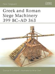 Greek and Roman Siege Machinery 399 BC-AD 363 by Duncan Campbell