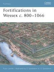 Fortifications in Wessex, c.800-1066 by Ryan Lavelle