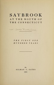 Cover of: Saybrook at the mouth of the Connecticut | Gilman C. Gates