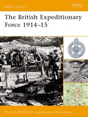 Cover of: The British Expeditionary Force 1914-15 (Battle Orders) | Bruce Gudmundsson