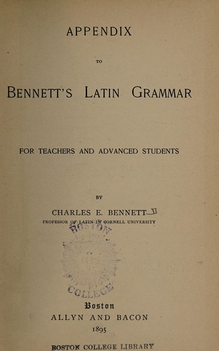 Appendix to Bennett's Latin grammar for teachers and advanced students by Charles E. Bennett