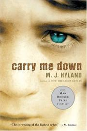 Cover of: Carry Me Down | M. J. Hyland