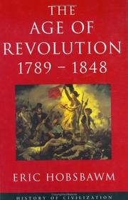 Cover of: The Age of Revolution 1789-1848 (History of Civilization)