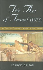 Cover of: The art of travel, or, Shifts and contrivances available in wild countries
