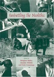 Cover of: (UN)SETTLING THE NEOLITHIC; ED. BY DOUGLASS BAILEY |