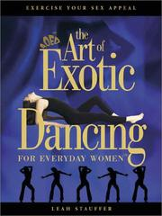 Cover of: Art Of Exotic Dancing For Everyday Women | Leah Stauffer
