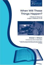 When Will These Things Happen by Alistair I. Wilson