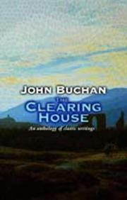 Cover of: The clearing house: a survey of one man's mind a selection from the writings of John Buchan