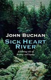 Sick Heart River by John Buchan