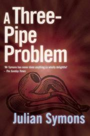 Cover of: A Three-Pipe Problem | Julian Symons