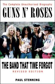 Cover of: Guns N' Roses: The Band That Time Forgot: The Complete Unauthorised Biography