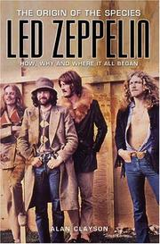 Cover of: Led Zeppelin: The Origin of the Species | Alan Clayson