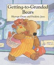 Getting-to-Grandad Bears by Hiawyn Oram