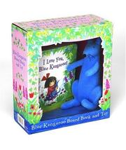 Cover of: I Love You, Blue Kangaroo Board Book and Toy (book+plush set) (Book & Plush Set) | Emma Chichester Clark