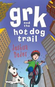 Grk and the Hot Dog Trail by Joshua Doder